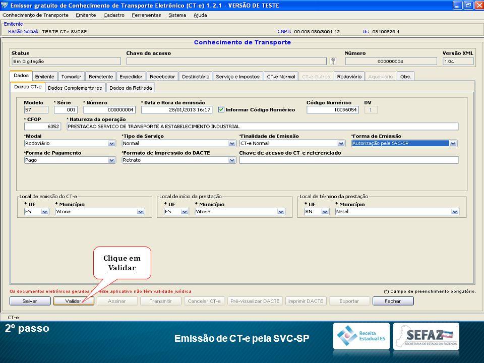 2º passo Emissão de CT-e pela SVC-SP Clique em Validar