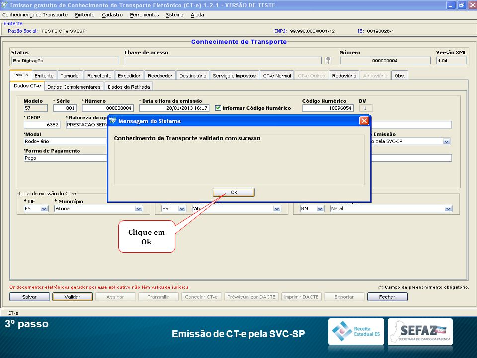 3º passo Emissão de CT-e pela SVC-SP Clique em Ok
