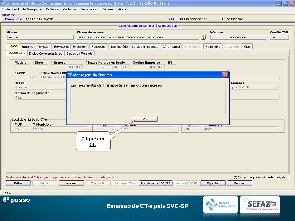 6º passo Emissão de CT-e pela SVC-SP Clique em Ok