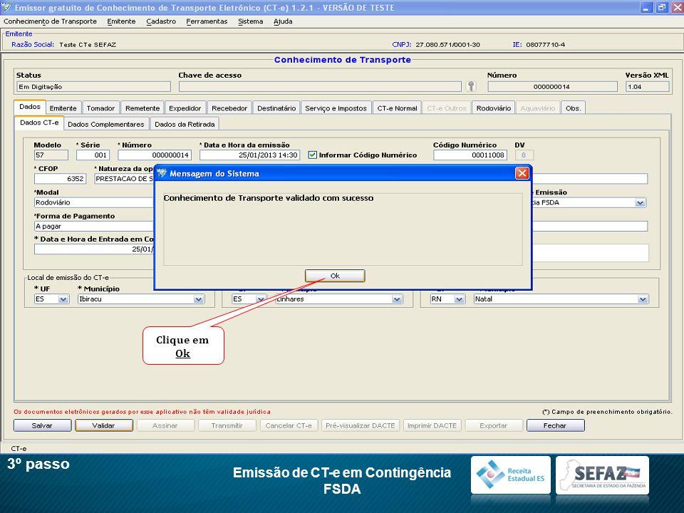 Emissão de CT-e em Contingência FSDA 3º passo Clique em Ok