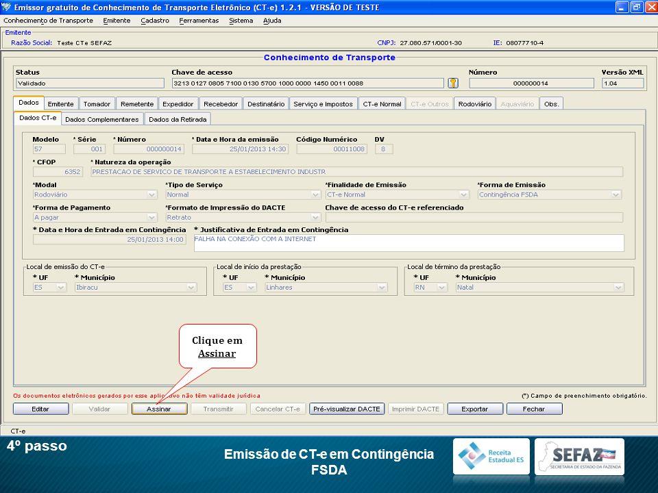 Emissão de CT-e em Contingência FSDA 5º passo Informe a senha do certificado digital ICP-Brasil A1 ou A3 da empresa Clique em Selecionar