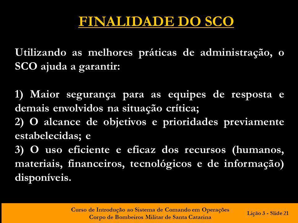 Curso de Introdução ao Sistema de Comando em Operações Corpo de Bombeiros Militar de Santa Catarina Utilizando as melhores práticas de administração,