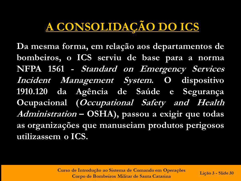 Curso de Introdução ao Sistema de Comando em Operações Corpo de Bombeiros Militar de Santa Catarina Da mesma forma, em relação aos departamentos de bo