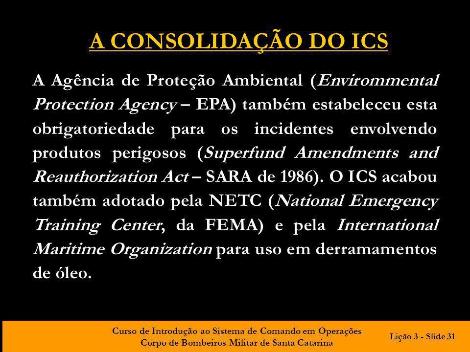 Curso de Introdução ao Sistema de Comando em Operações Corpo de Bombeiros Militar de Santa Catarina A Agência de Proteção Ambiental (Envirommental Pro