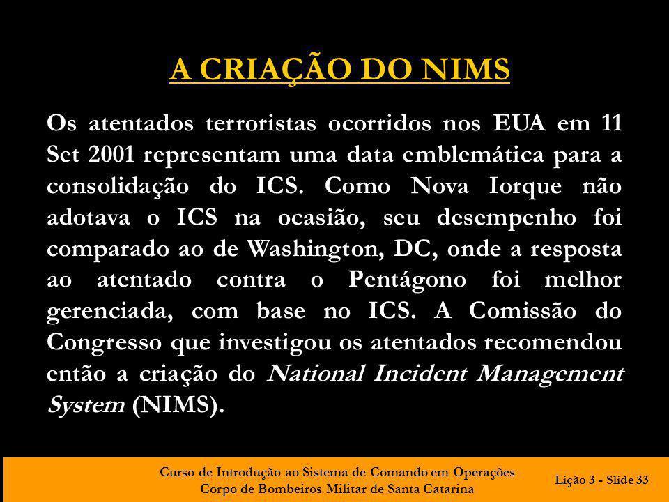 Curso de Introdução ao Sistema de Comando em Operações Corpo de Bombeiros Militar de Santa Catarina Os atentados terroristas ocorridos nos EUA em 11 S