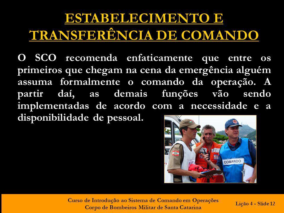 Curso de Introdução ao Sistema de Comando em Operações Corpo de Bombeiros Militar de Santa Catarina ESTABELECIMENTO E TRANSFERÊNCIA DE COMANDO O SCO r
