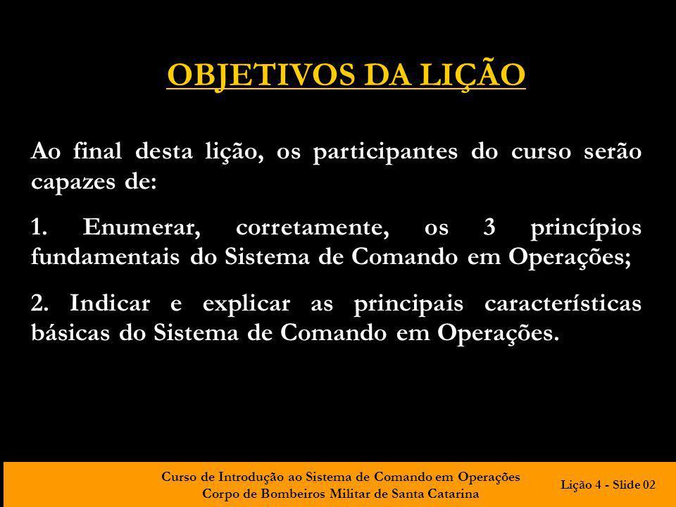 Curso de Introdução ao Sistema de Comando em Operações Corpo de Bombeiros Militar de Santa Catarina USO DE PLANOS DE AÇÃO O SCO consolida a APO através de um plano de ação (PAç) elaborado pelo comando da operação.
