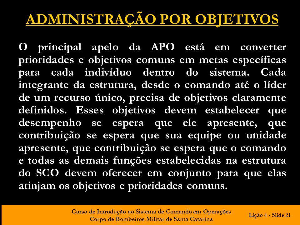 Curso de Introdução ao Sistema de Comando em Operações Corpo de Bombeiros Militar de Santa Catarina ADMINISTRAÇÃO POR OBJETIVOS O principal apelo da A
