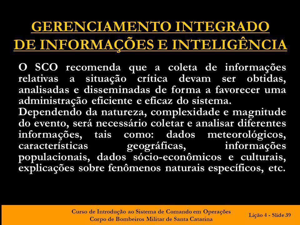 Curso de Introdução ao Sistema de Comando em Operações Corpo de Bombeiros Militar de Santa Catarina GERENCIAMENTO INTEGRADO DE INFORMAÇÕES E INTELIGÊN