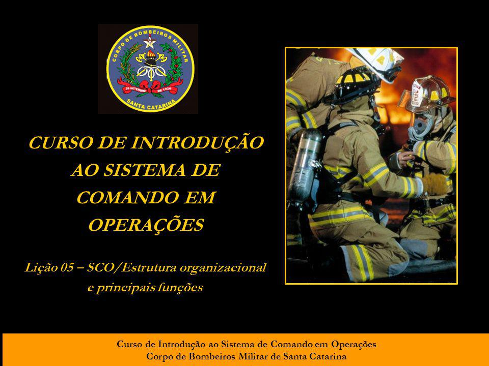 Curso de Introdução ao Sistema de Comando em Operações Corpo de Bombeiros Militar de Santa Catarina O SCO recomenda que o chefe de logística instale algumas unidades padronizadas para facilitar seus trabalhos, das quais destacam-se as unidades de suporte e a unidade de serviços.