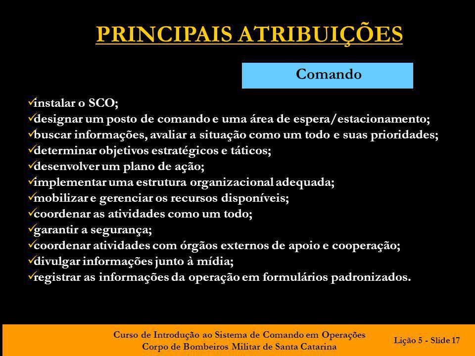 Curso de Introdução ao Sistema de Comando em Operações Corpo de Bombeiros Militar de Santa Catarina instalar o SCO; designar um posto de comando e uma