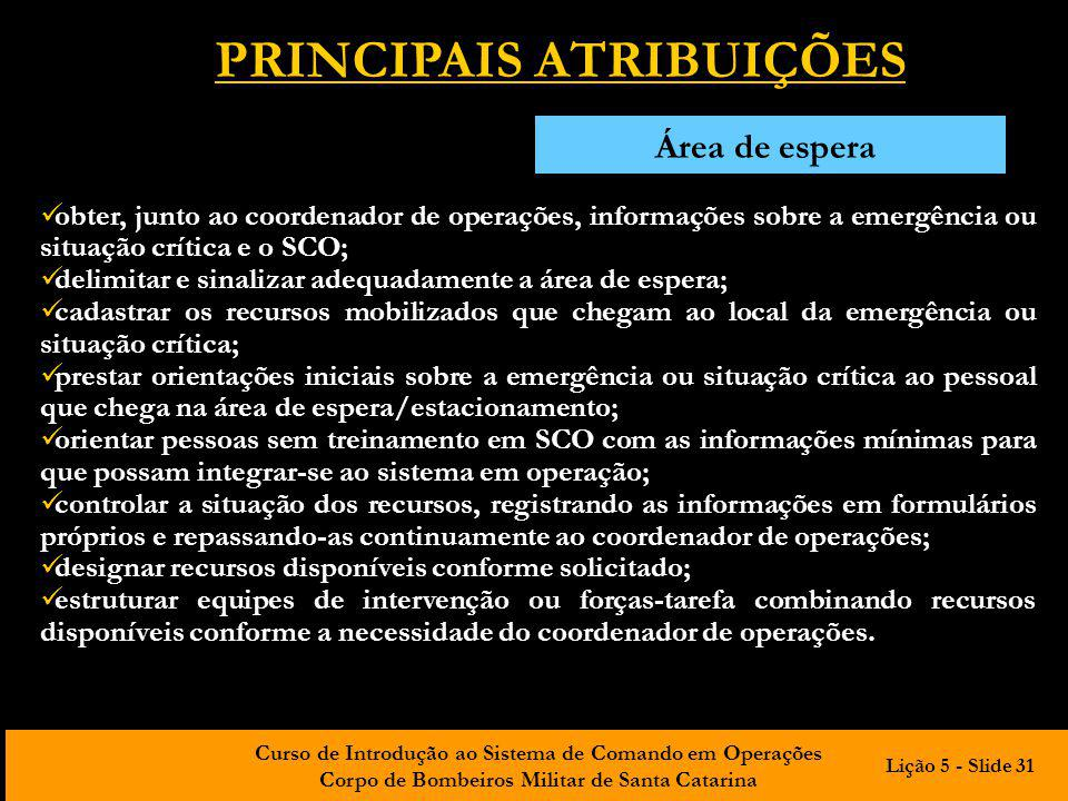 Curso de Introdução ao Sistema de Comando em Operações Corpo de Bombeiros Militar de Santa Catarina obter, junto ao coordenador de operações, informaç