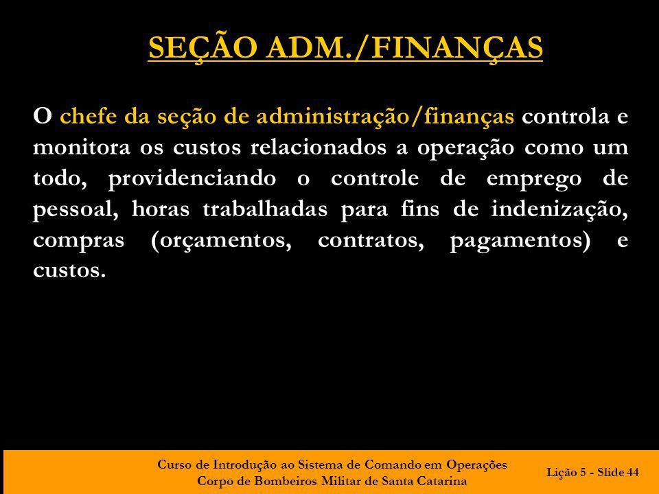 Curso de Introdução ao Sistema de Comando em Operações Corpo de Bombeiros Militar de Santa Catarina O chefe da seção de administração/finanças control