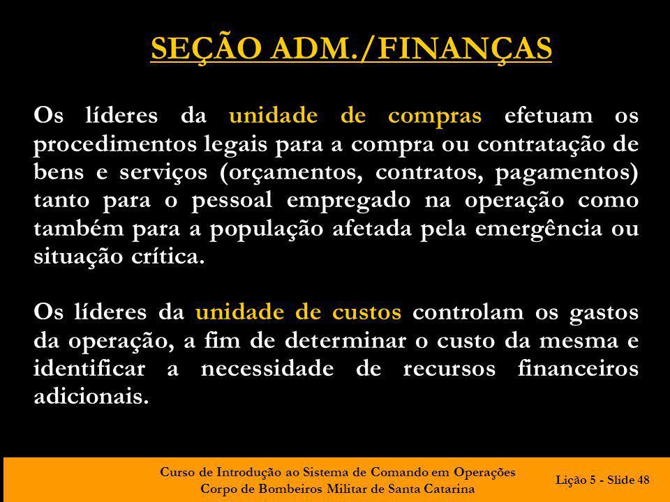 Curso de Introdução ao Sistema de Comando em Operações Corpo de Bombeiros Militar de Santa Catarina Os líderes da unidade de compras efetuam os proced