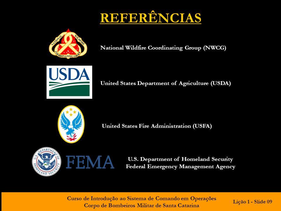 Curso de Introdução ao Sistema de Comando em Operações Corpo de Bombeiros Militar de Santa Catarina National Wildfire Coordinating Group (NWCG) United