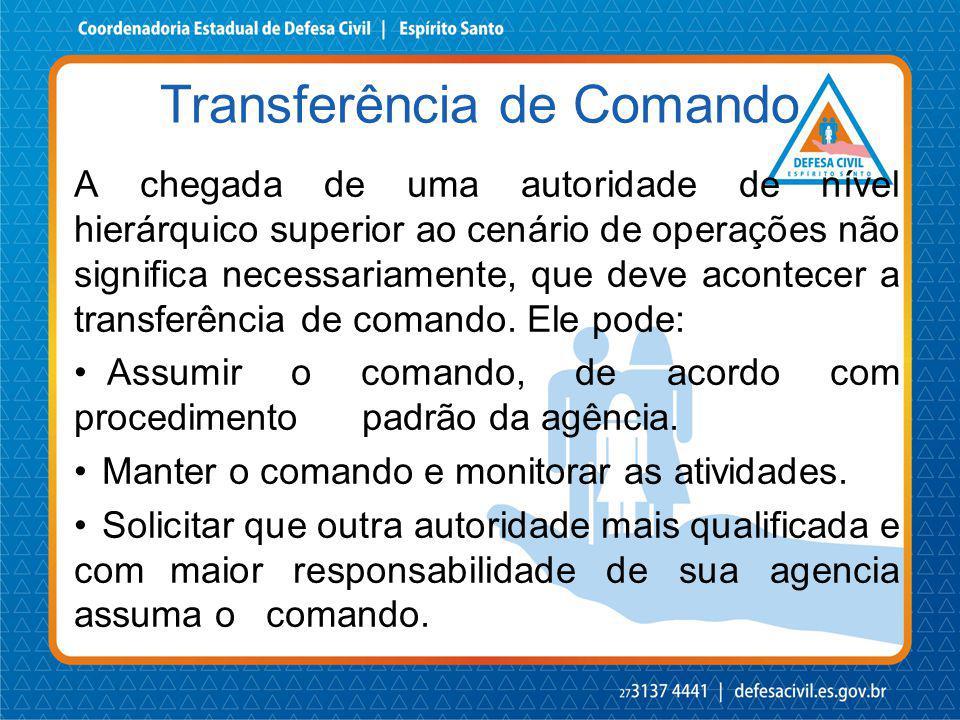 A chegada de uma autoridade de nível hierárquico superior ao cenário de operações não significa necessariamente, que deve acontecer a transferência de