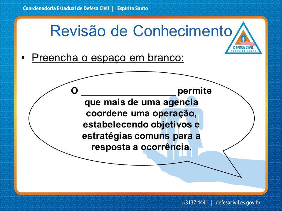 Preencha o espaço em branco: O __________________ permite que mais de uma agencia coordene uma operação, estabelecendo objetivos e estratégias comuns