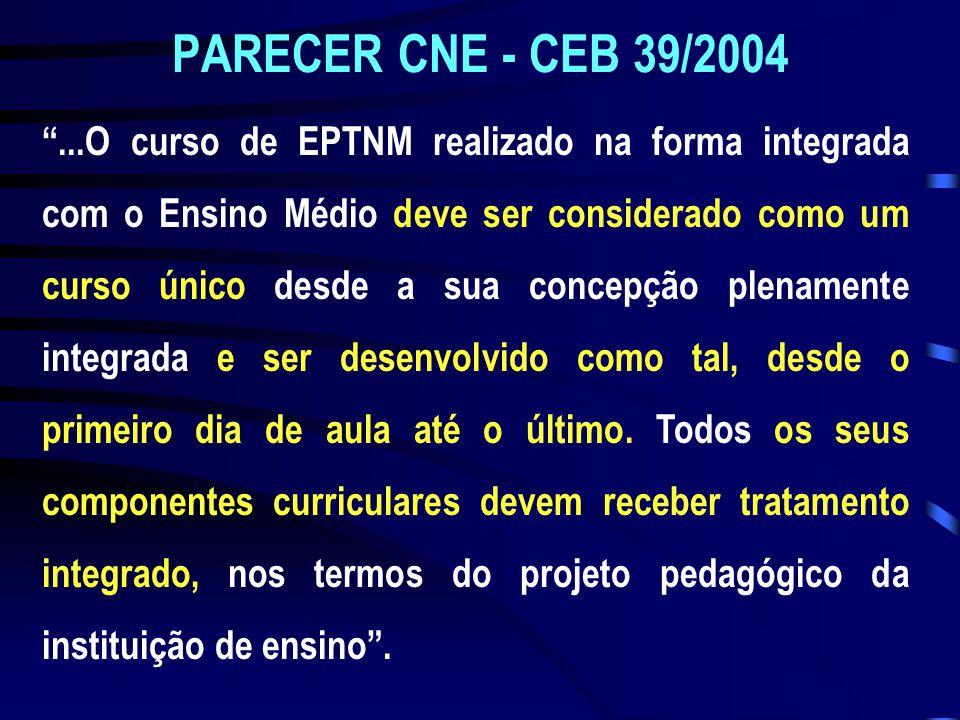 ...O curso de EPTNM realizado na forma integrada com o Ensino Médio deve ser considerado como um curso único desde a sua concepção plenamente integrad