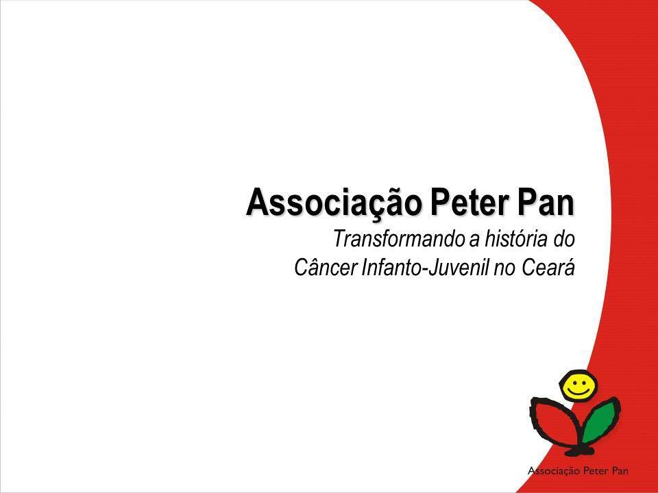Associação Peter Pan Transformando a história do Câncer Infanto-Juvenil no Ceará