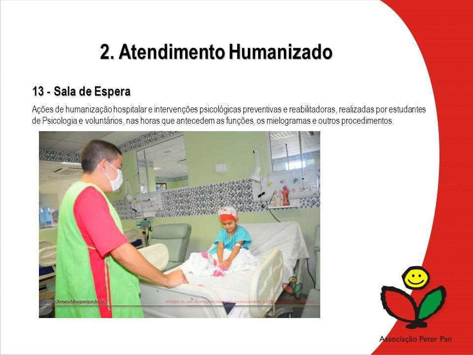 Ações de humanização hospitalar e intervenções psicológicas preventivas e reabilitadoras, realizadas por estudantes de Psicologia e voluntários, nas h