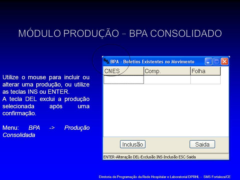 Utilize o mouse para incluir ou alterar uma produção, ou utilize as teclas INS ou ENTER. A tecla DEL exclui a produção selecionada após uma confirmaçã