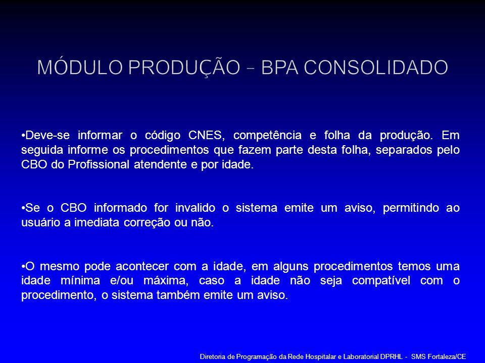 Deve-se informar o código CNES, competência e folha da produção. Em seguida informe os procedimentos que fazem parte desta folha, separados pelo CBO d