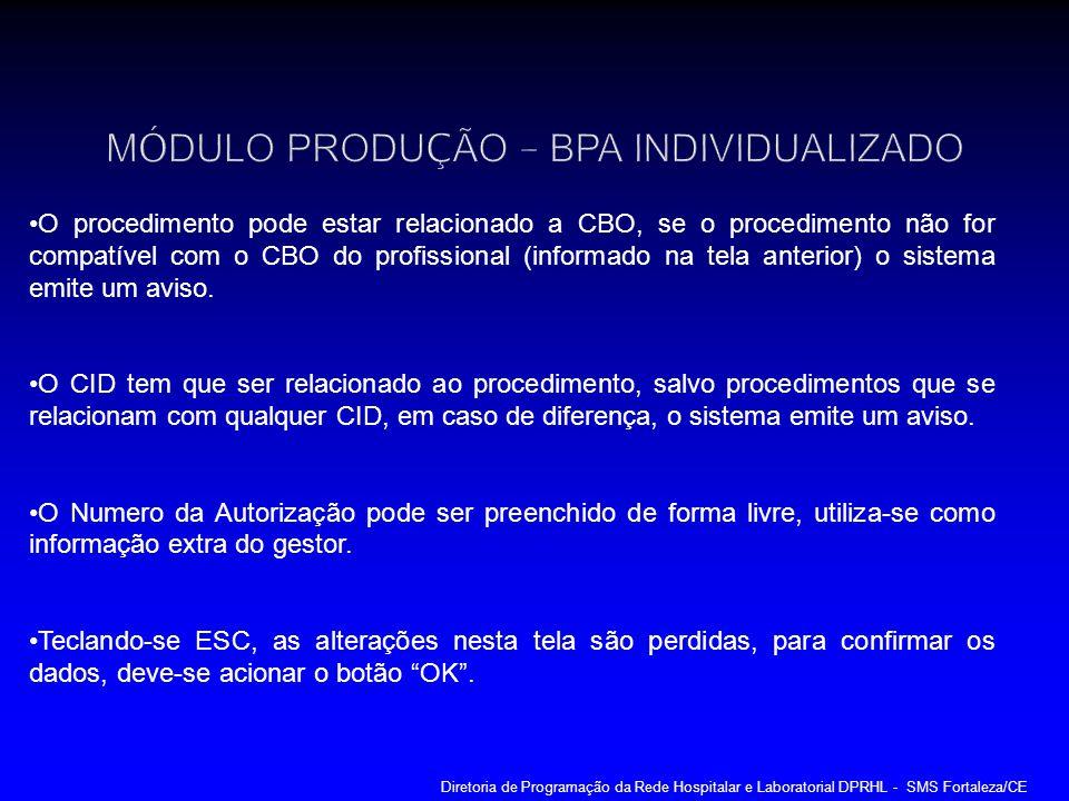 O procedimento pode estar relacionado a CBO, se o procedimento não for compatível com o CBO do profissional (informado na tela anterior) o sistema emi