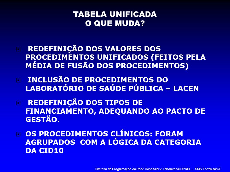 REDEFINIÇÃO DOS VALORES DOS PROCEDIMENTOS UNIFICADOS (FEITOS PELA MÉDIA DE FUSÃO DOS PROCEDIMENTOS) INCLUSÃO DE PROCEDIMENTOS DO LABORATÓRIO DE SAÚDE