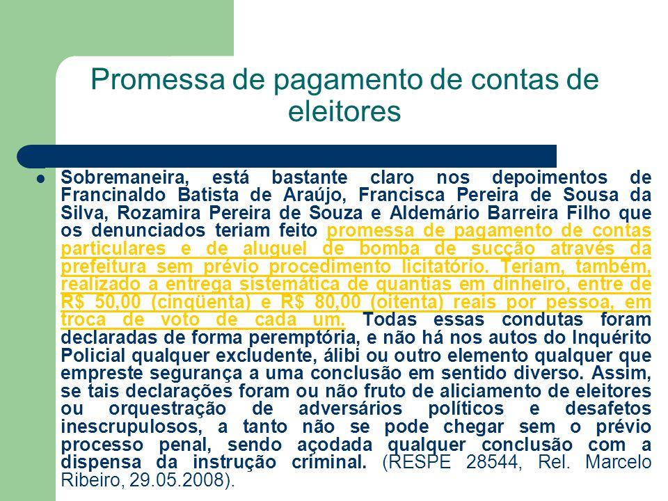 Promessa de pagamento de contas de eleitores Sobremaneira, está bastante claro nos depoimentos de Francinaldo Batista de Araújo, Francisca Pereira de