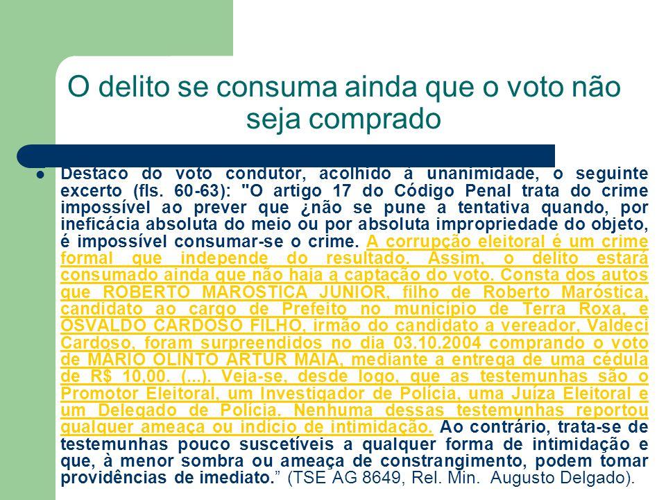 O delito se consuma ainda que o voto não seja comprado Destaco do voto condutor, acolhido à unanimidade, o seguinte excerto (fls. 60-63):