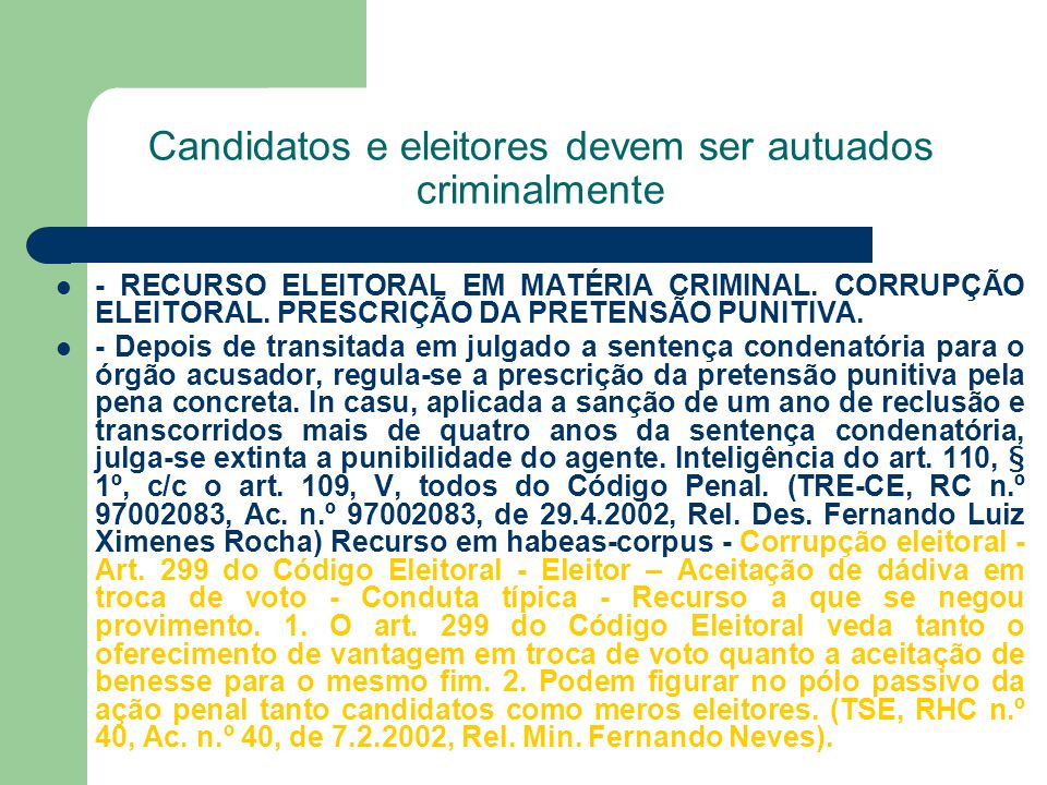 Candidatos e eleitores devem ser autuados criminalmente - RECURSO ELEITORAL EM MATÉRIA CRIMINAL. CORRUPÇÃO ELEITORAL. PRESCRIÇÃO DA PRETENSÃO PUNITIVA