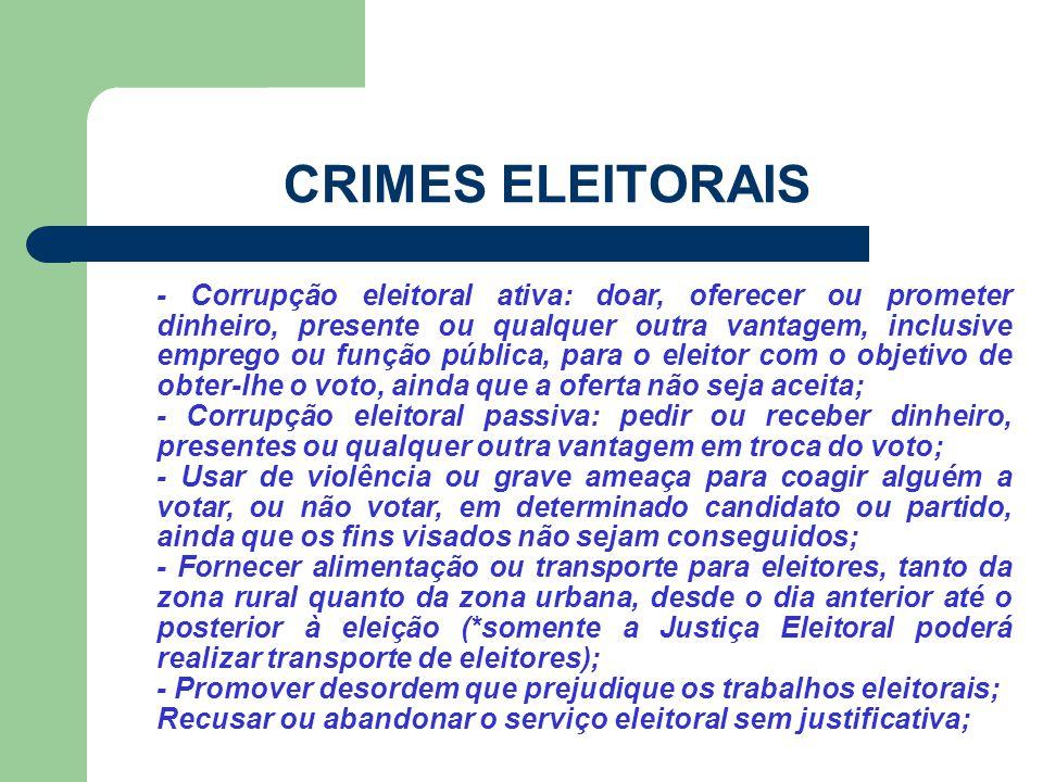 CRIMES ELEITORAIS - Corrupção eleitoral ativa: doar, oferecer ou prometer dinheiro, presente ou qualquer outra vantagem, inclusive emprego ou função p