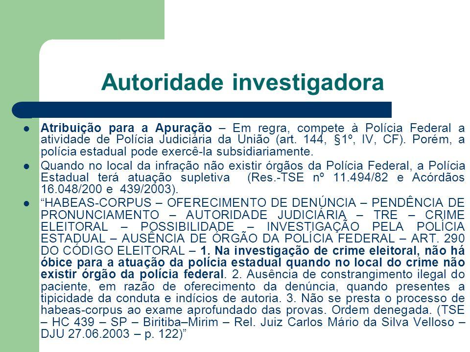 Autoridade investigadora Atribuição para a Apuração – Em regra, compete à Polícia Federal a atividade de Polícia Judiciária da União (art. 144, §1º, I