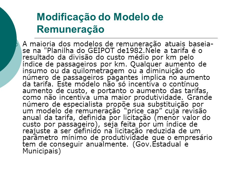Modificação do Modelo de Remuneração A maioria dos modelos de remuneração atuais baseia- se na