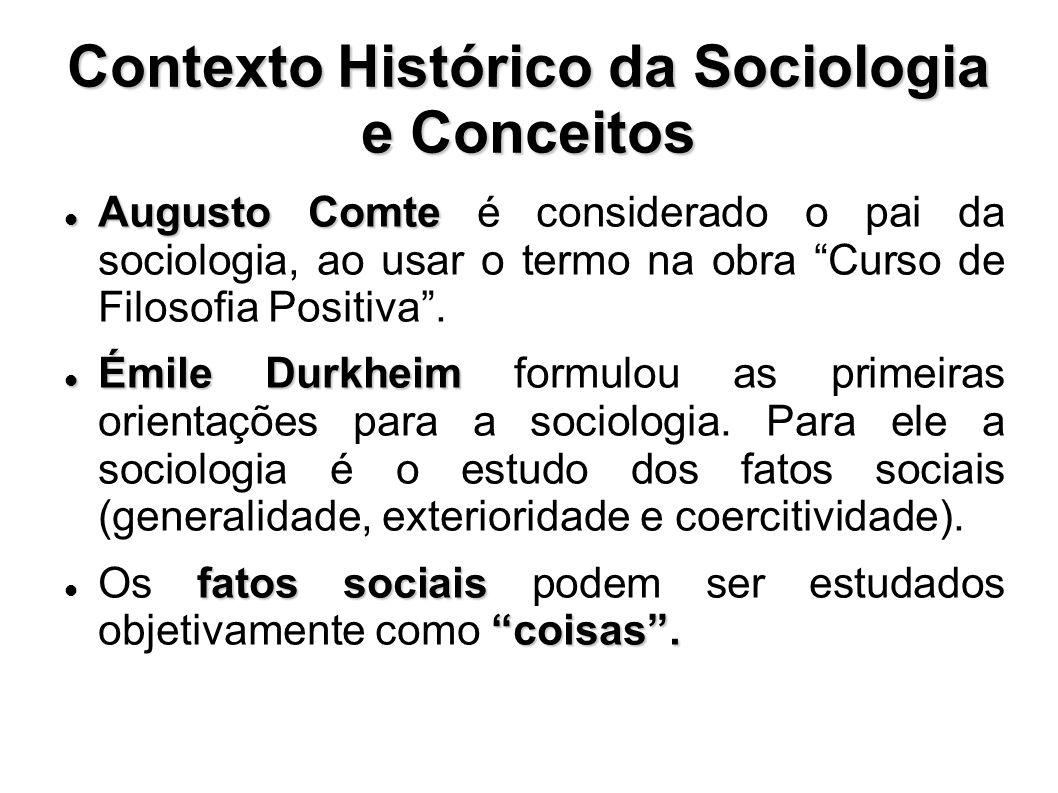 Contexto Histórico da Sociologia e Conceitos Augusto Comte Augusto Comte é considerado o pai da sociologia, ao usar o termo na obra Curso de Filosofia