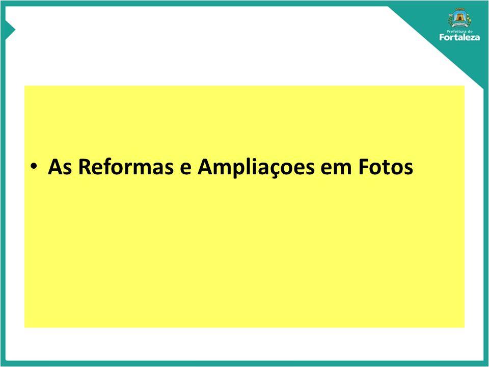 As Reformas e Ampliaçoes em Fotos