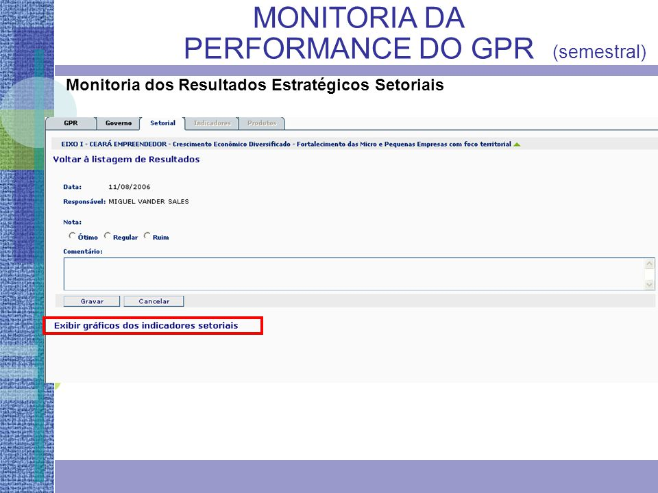 MONITORIA DA PERFORMANCE DO GPR (semestral) Monitoria dos Resultados Estratégicos Setoriais