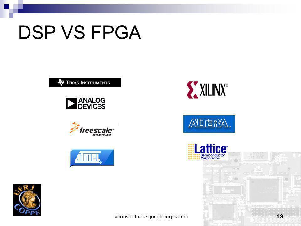 ivanovichlache.googlepages.com13 DSP VS FPGA
