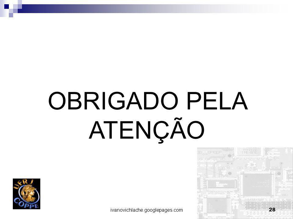 ivanovichlache.googlepages.com28 OBRIGADO PELA ATENÇÃO