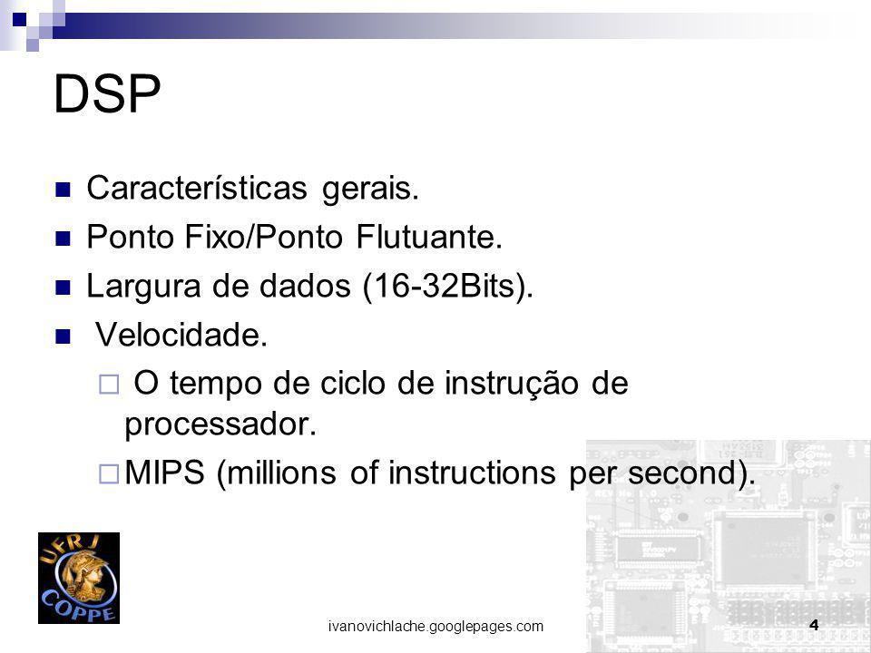 ivanovichlache.googlepages.com15 DSP VS FPGA (Velocidade) FPGA Max Clock Rate 550MHZ (Virtex 5) 185MHZ (Spartan 3) DSP Max Clock Rate 1000MHZ TMSC6000 100MHZ TMSC3000