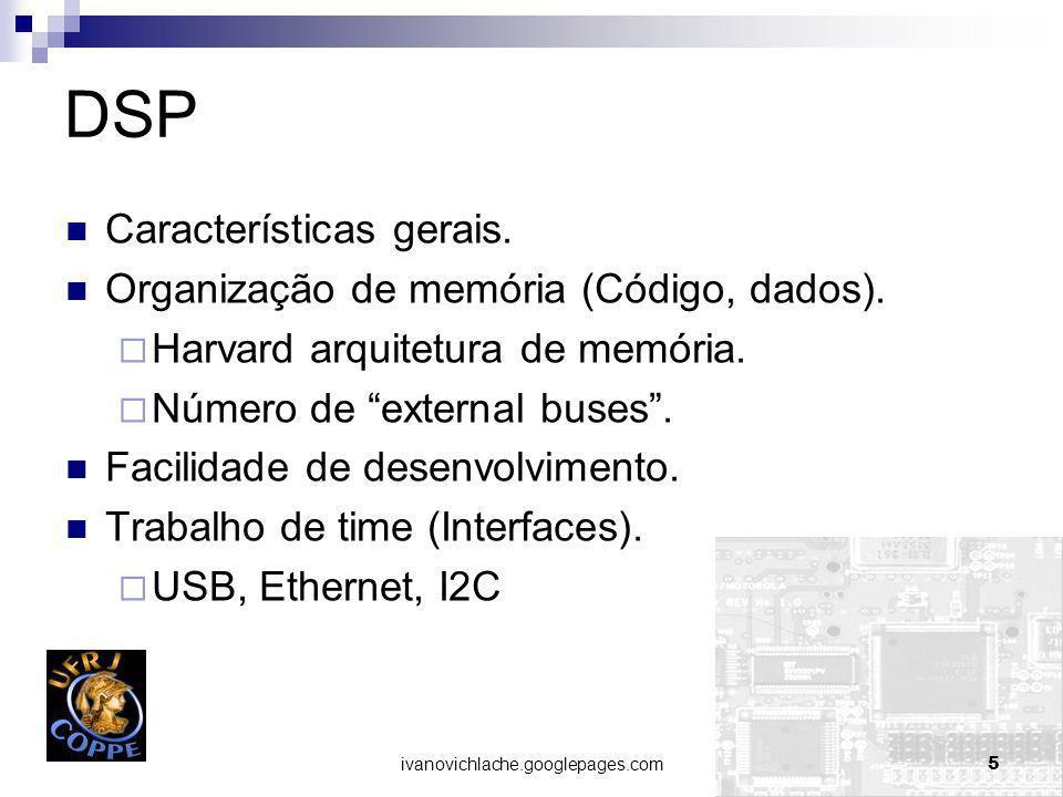 ivanovichlache.googlepages.com16 DSP VS FPGA (Velocidade) FPGA Operações em paralelo.