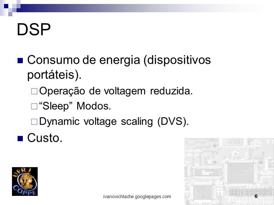 ivanovichlache.googlepages.com6 DSP Consumo de energia (dispositivos portáteis).