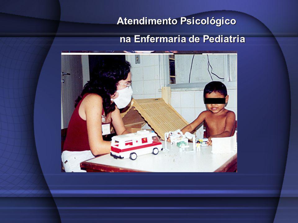 Atendimento Psicológico na Enfermaria de Pediatria na Enfermaria de Pediatria