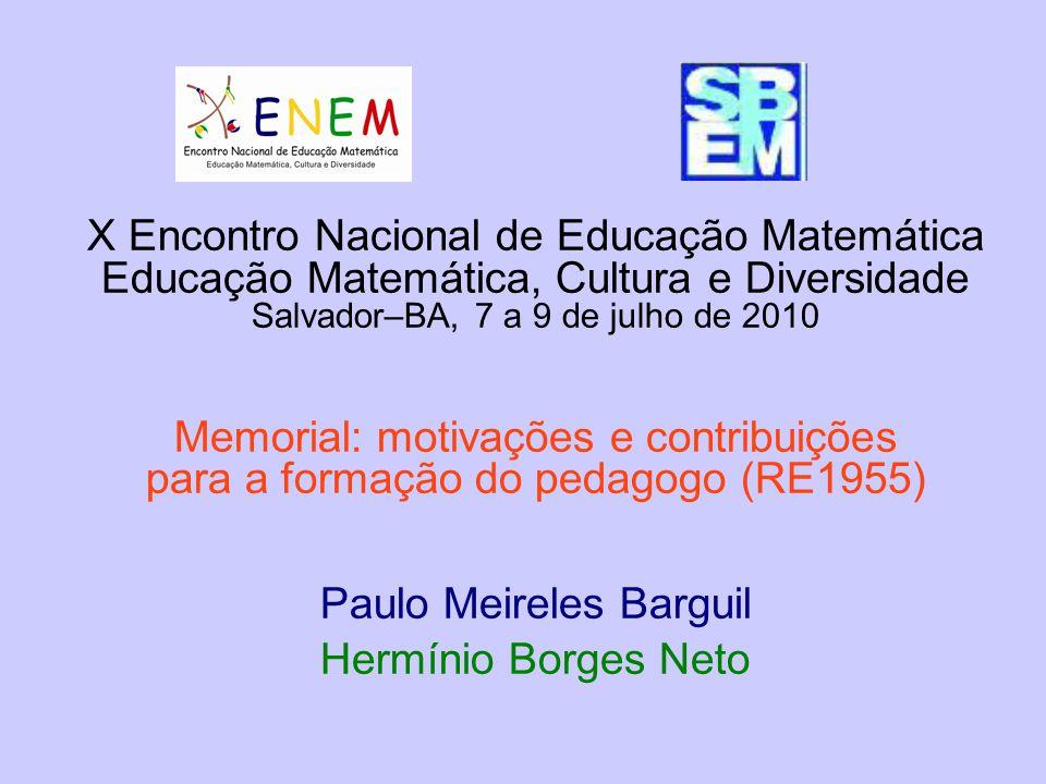 X Encontro Nacional de Educação Matemática Educação Matemática, Cultura e Diversidade Salvador–BA, 7 a 9 de julho de 2010 Memorial: motivações e contr