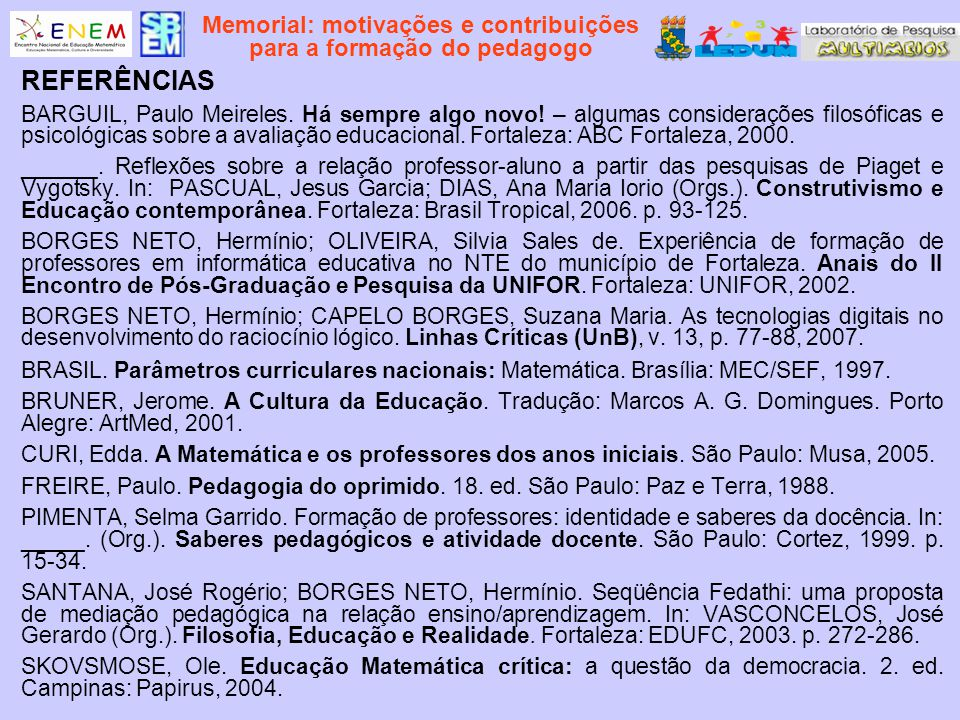 Memorial: motivações e contribuições para a formação do pedagogo REFERÊNCIAS BARGUIL, Paulo Meireles. Há sempre algo novo! – algumas considerações fil