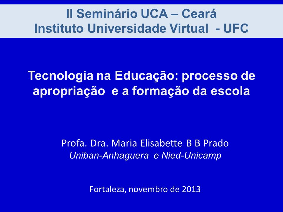 II Seminário UCA – Ceará Instituto Universidade Virtual - UFC Profa.
