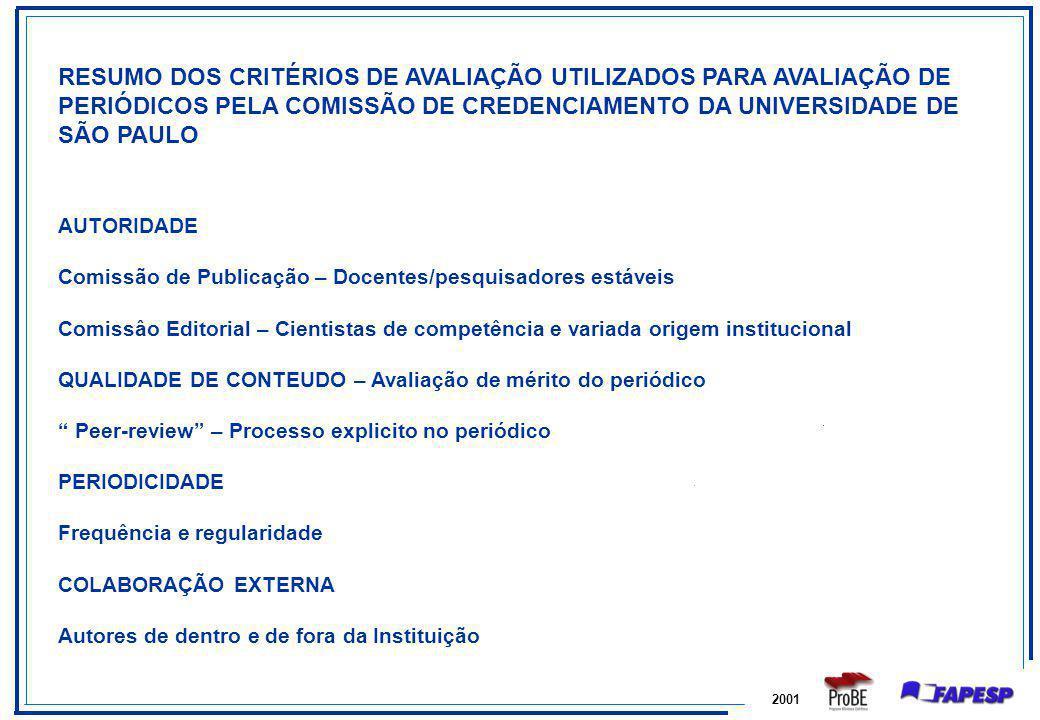 2001 RESUMO DOS CRITÉRIOS DE AVALIAÇÃO UTILIZADOS PARA AVALIAÇÃO DE PERIÓDICOS PELA COMISSÃO DE CREDENCIAMENTO DA UNIVERSIDADE DE SÃO PAULO AUTORIDADE