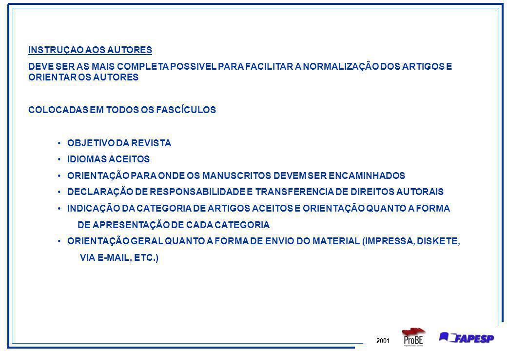 2001 INSTRUÇAO AOS AUTORES DEVE SER AS MAIS COMPLETA POSSIVEL PARA FACILITAR A NORMALIZAÇÃO DOS ARTIGOS E ORIENTAR OS AUTORES COLOCADAS EM TODOS OS FA