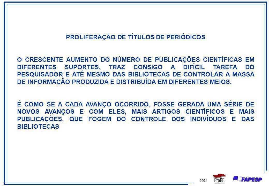 PROLIFERAÇÃO DE TÍTULOS DE PERIÓDICOS O CRESCENTE AUMENTO DO NÚMERO DE PUBLICAÇÕES CIENTÍFICAS EM DIFERENTES SUPORTES, TRAZ CONSIGO A DIFÍCIL TAREFA D