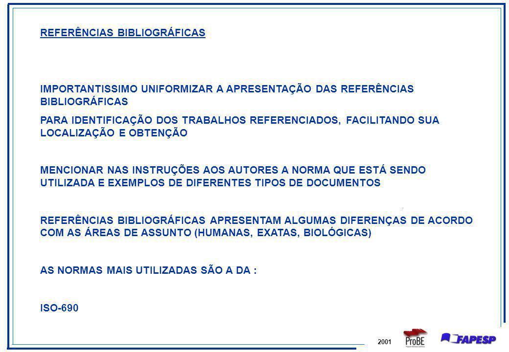 2001 REFERÊNCIAS BIBLIOGRÁFICAS IMPORTANTISSIMO UNIFORMIZAR A APRESENTAÇÃO DAS REFERÊNCIAS BIBLIOGRÁFICAS PARA IDENTIFICAÇÃO DOS TRABALHOS REFERENCIAD
